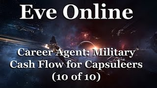 Eve Online - Career Agent: Military - Cash Flow for Capsuleers (10 of 10)