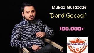 Murad Musazade – Derd Gecesi