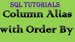 SQL Tutorial in Oracle - 5 Column Alias with Order By
