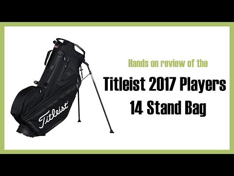 Review of Titleist 2017 Players 14 Stand Bag