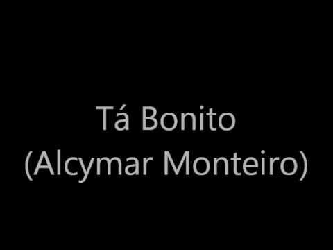 Tá Bonito - Alcymar Monteiro