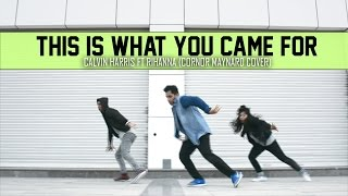 This Is What You Came For - Calvin Harris ft. Rihanna (Conor Maynard) / Akhil Ak Zak Choreography