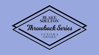 "Blake Shelton - ""Why Me"" (Texoma Shore Throwback Series)"