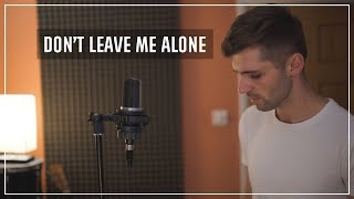 David Guetta Ft Anne Marie   Don't Leave Me Alone (Remix Cover By Ben Woodward)