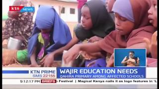 Wajir education needs: How students are forced to learn under trees