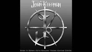 Seth Rollins - Burn It Down (Guitar Metal Cover) - John Kiernan