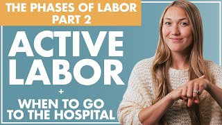 Part 2 - ACTIVE LABOR and When to GO to the HOSPITAL | Birth Doula