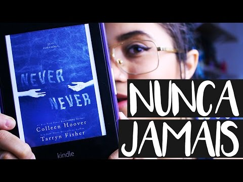 NUNCA JAMAIS (PARTES 1, 2 E 3): VALE A PENA?, COLLEEN HOOVER E TARRYN FISHER | Pronome Interrogativo