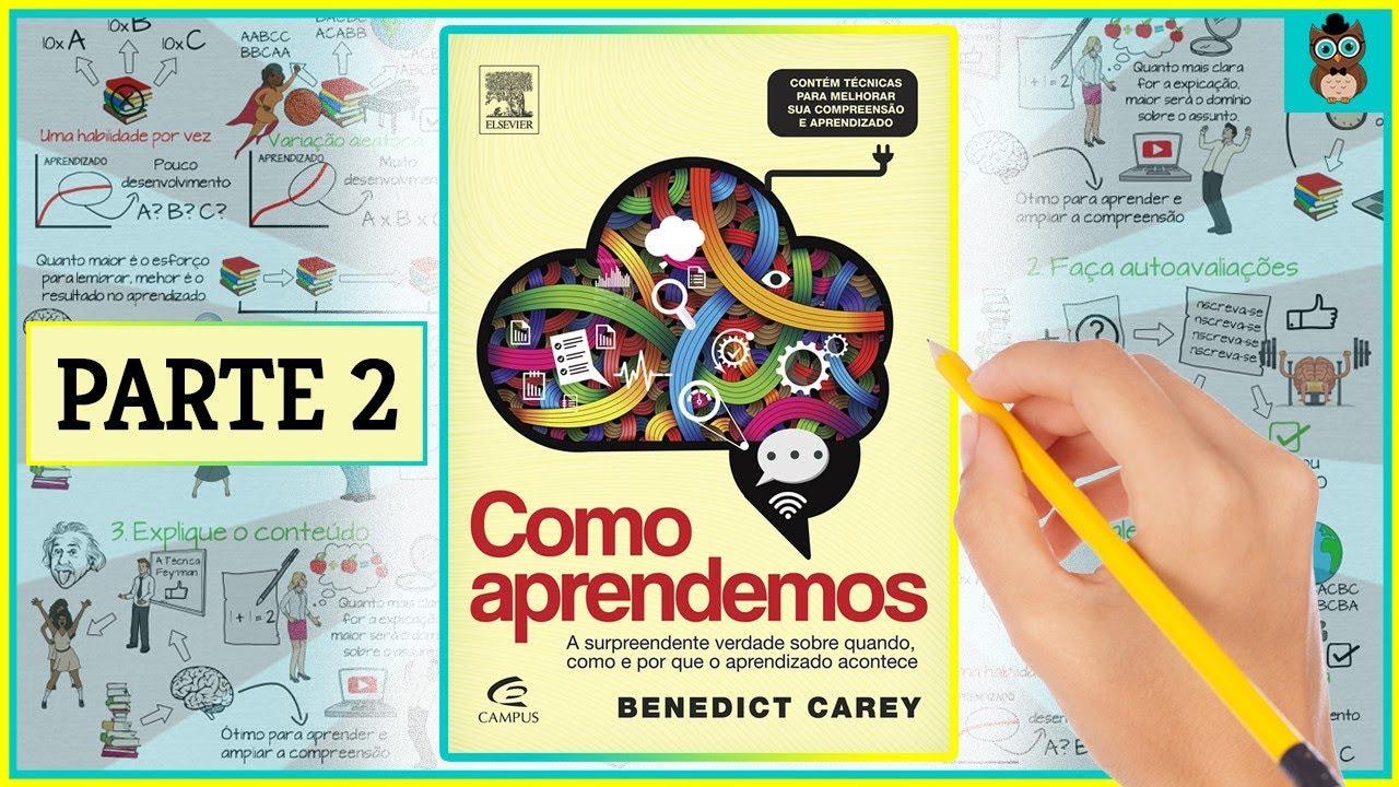 COMO APRENDEMOS - Parte 2 | Benedict Carey