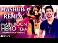 Armaan Malik - Main Hoon Hero Tera vs Alone/Lambi Judai (Mashup Remix) by DJ FELIZPE