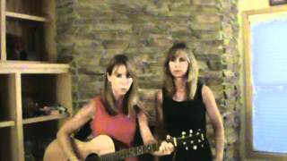 Had a Dream (Judds) cover by Lori and Michelle