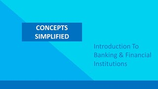 Introduction to Banking and Financial Institutions