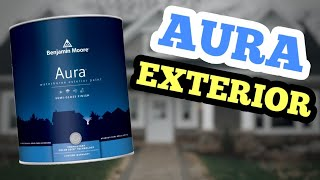 AURA EXTERIOR PAINT | BENJAMIN MOORES BEST OUTDOOR PAINT?