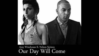 """Amy Winehouse ft Nelson Serieux """"Our Day Will Come"""""""
