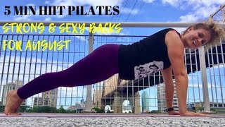 5 Minute HIIT Pilates: Strong & Sexy Backs for August