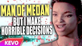Man of Medan but I make horrible decisions