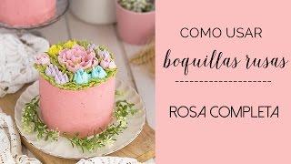 Como usar las BOQUILLAS RUSAS: Rosa completa. Megasilvita {tienda y blog}