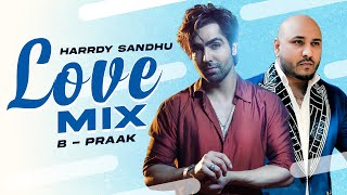 Love Mix (Mashup) | B Praak | Harrdy Sandhu | Latest Punjabi Songs 2020 | Speed Records