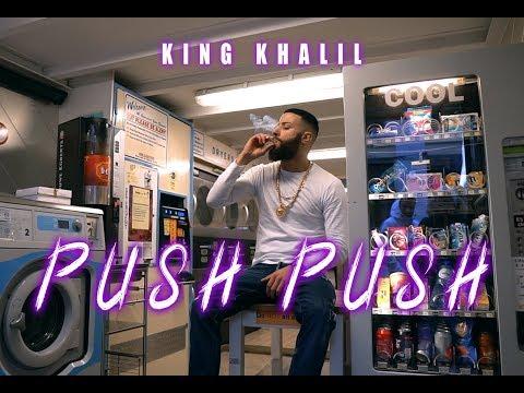 King Khalil Push Push