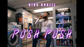 KING KHALIL   PUSH PUSH (PROD.BY THE CRATEZ & FREEK VAN WORKUM)