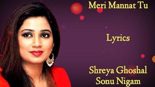 (Female) - Shreya Ghoshal & Sonu Nigam | Meri Mannat Tu
