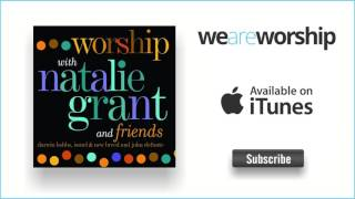 Natalie Grant - Holy Spirit Rain Down