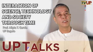 UP TALKS | Interaction of Science, Technology and Society Through Time