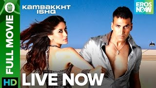Kambakkth Ishq | Full Movie LIVE on Eros Now | Akshay Kumar, Kareena Kapoor, Amrita Arora  Aftab