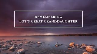 """Remember Lot's Great-Granddaughter"" with Jentezen Franklin"