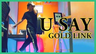 GoldLink   U Say Ft. Tyler The Creator Jay Prince | KEEHYUN HOUSE DANCE