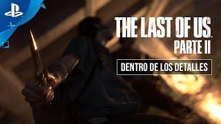 PlayStation The Last of Us Parte II - Dentro de los detalles en ESPAÑOL anuncio
