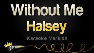 Halsey   Without Me (Karaoke Version)