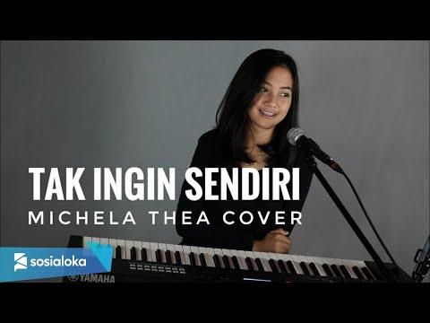 , title : 'TAK INGIN SENDIRI (DIAN PIESESHA) - MICHELA THEA ( LIVE COVER )'