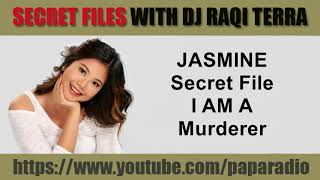 SPG JASMINE Secret Files With DJ Raqi Terra   I Am A Murderer