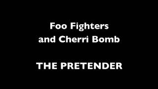Foo Fighters and Cherri Bomb the pretender