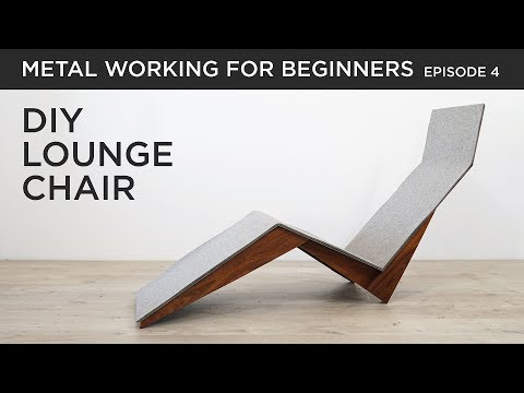 DIY Modern Lounge Chair | Metalworking for Beginners EP4