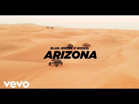 Blaq Jerzee, WizKid – Arizona (Official Video)