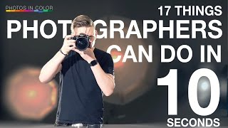 EVERY PHOTOGRAPHER should be able to do these 17 THINGS in under 10 SECONDS