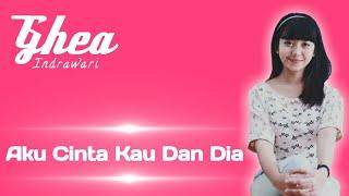 GHEA - AKU CINTA KAU DAN DIA (Ahmad Band) [LYRICS] Indonesian Idol 2018