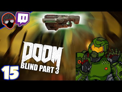 [Twitch] QUEST FOR THE BFG | Doom Blind Playthrough Part 3