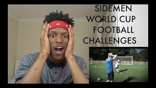 SIDEMEN WORLD CUP FOOTBALL CHALLENGES | REACTION