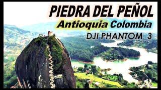 PIEDRA DEL PEÑOL - Antioquia (Colombia) DJI PHANTOM 3