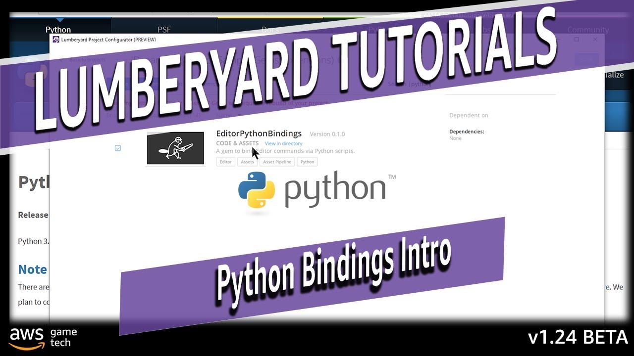 Python Bindings for Lumberyard Game Engine Overview | Lumberyard Tutorial 2020.17