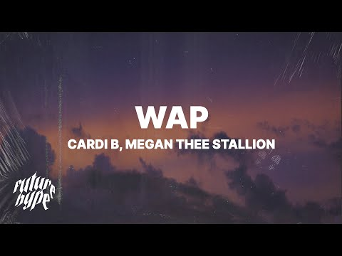 Cardi B – Wap (Lyrics) ft. Megan Thee Stallion