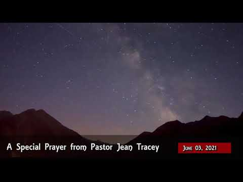2021-Jun-04 - Pastor Jean Tracey Prayer