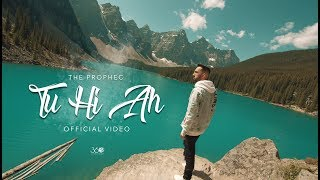 Tu Hi Ah (Official Video)   The PropheC | Latest Punjabi Songs 2019