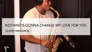 Nothing's Gonna Change My Love For You - Glenn Medeiros