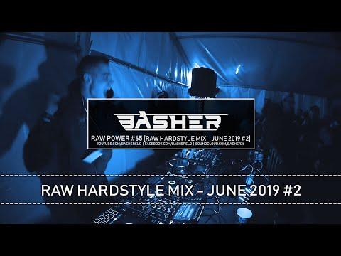 Basher - RAW Power #65 (Raw Hardstyle Mix - June 2019 #2