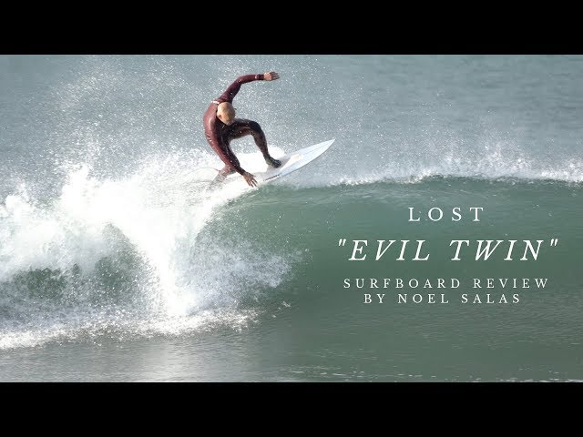 "Lost ""Evil Twin"" Surfboard Review by Noel Salas Ep.82"