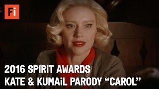 CAROL parody - Kate McKinnon & Kumail Nanjiani | 2016 Film Independent Spirit Awards